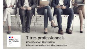 Reconversion, professionnalisation, les titres professionnels sont la solution.
