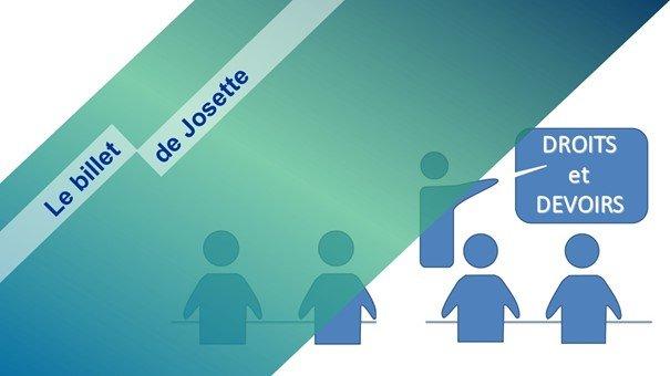Le billet de Josette | Des droits, certes, mais aussi des devoirs !