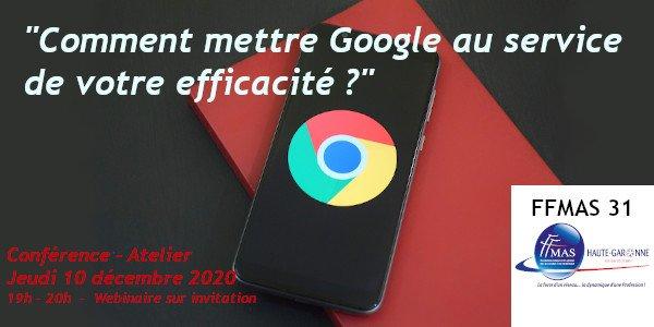 """FFMAS 31 – 10/12/20 – 19 h – Conférence : """"Comment mettre Google au service de votre efficacité"""""""