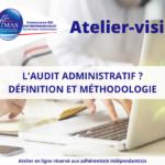 Atelier-visio  | Audit administratif ? Définition et méthodologie