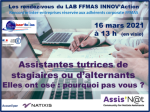 LAB FFMAS INNOV'Action : 16/03/21 – 13h – Assistantes tutrices de stagiaires ou d'alternants, elles ont osé… Pourquoi pas vous ?