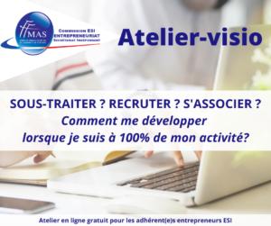 Atelier-visio  | Sous-traiter, recruter, s'associer ?
