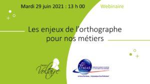 STOP aux fôtes d'orthographe ! Des solutions existent : WEBINAR Voltaire le 29 juin 2021 à 13 h 00